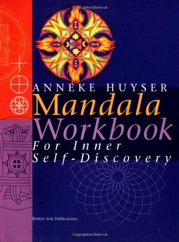 Mandala Workbook: For Inner Self-Discovery: Anneke Huyser