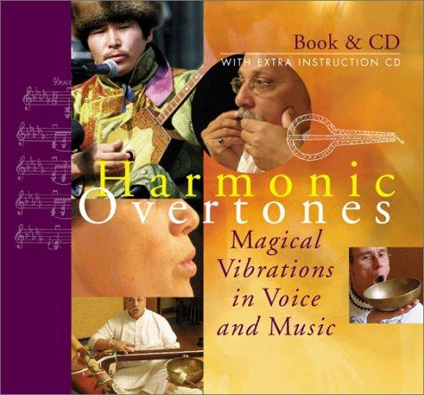 Harmonic Overtones: Magical Vibrations in Voice and Music [With 2 CDs]: De Ruiter, Dick; Vrolijk, ...