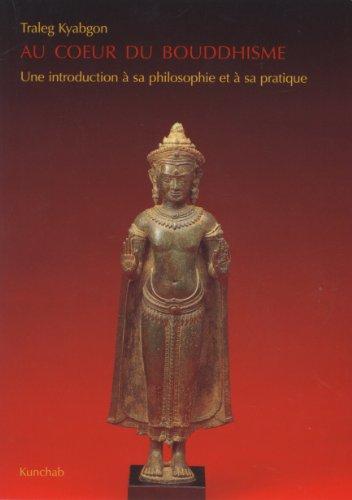 9789074815772: Au coeur du bouddhisme : Une introduction à sa philosophie et à sa pratique