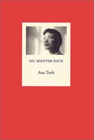 Ana Torfs: Du Mentir-Faux: Lauwaert, Dirk; Torfs, Ana