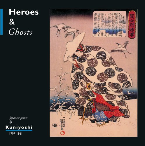 9789074822107: Heroes and Ghosts: Japanese Prints by Kuniyoshi 1797-1861