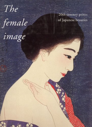 9789074822206: The Female Image: 20th Century Prints of Japanese Beauties (English and Japanese Edition)