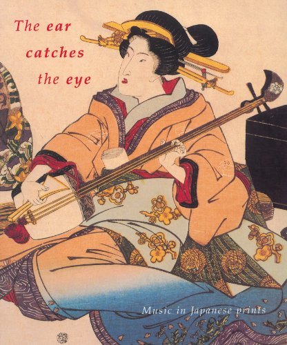 The Ear Catches the Eye: Music in Japanese Prints (Paperback): Magda Kyrova, Et Al
