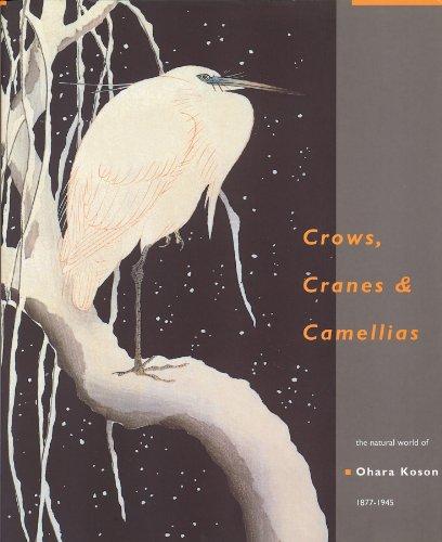 9789074822381: Crows, Cranes and Camellias: The Natural World of Ohara Koson 1877-1945
