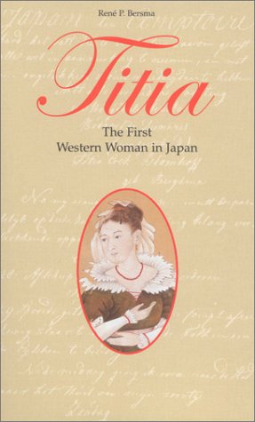9789074822534: Titia: the First Western Woman in Japan