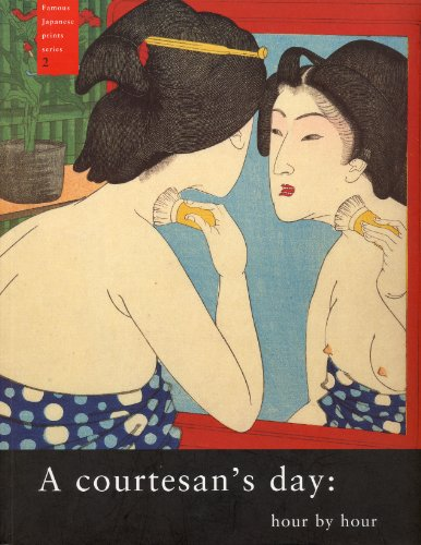 Courtesan's Day, A: Hour by Hour: Seigle, Cecilia Segawa