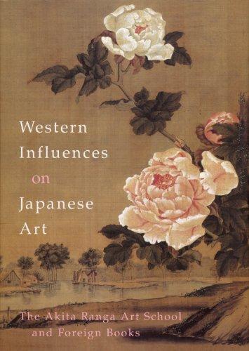 Western Influences on Japanese Art: The Akita Ranga Art School and Foreign Books (Hardback): Hiroko...