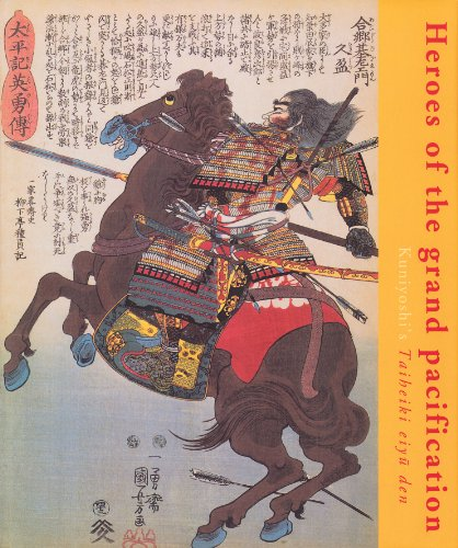 9789074822695: Heroes Of The Grand Pacification: Kuniyoshi's Taiheiki eiyu den