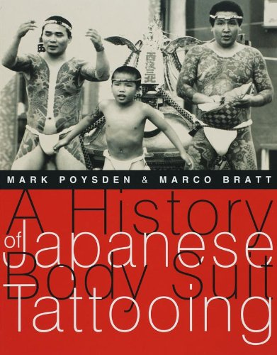A History of Japanese Body Suit Tattooing: Poysden, Mark