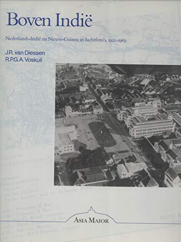 9789074861014: Boven Indie: Nederlands-Indie en Nieuw-Guinea in luchtfoto's, 1921-1963