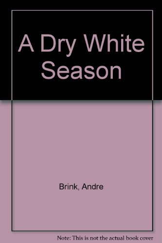 a dry white season andr brink analysis Title a dry white season title explanation a dry white season refers to the dry white season when he was just a little boy his father lost all of his sheep during.