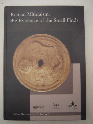 9789075230147: ROMAN MITHRAISM: THE EVIDENCE OF THE SMALL FINDS (Archeologie in Vlaanderen - Monografie)