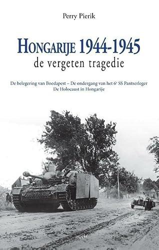9789075323030: Hongarije 1944-1945, de vergeten tragedie: De laatste Duitse offensieven van de Tweede Wereldoorlog : de ondergang van de laatste joodse gemeenschap in Europa (Cicero)