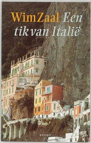 EEN TIK VAN ITALIË - Reisverhalen: ZAAL, WIM