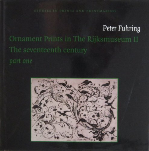 9789075607567: Ornament Prints in the Rijksmuseum II: The seventeenth century Parts one - three