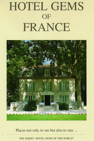 9789075658019: Hotel Gems of France (Hotel Gems of the World Series)