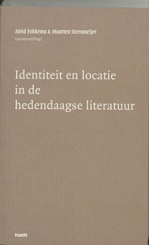 IDENTITEIT EN LOCATIE IN DE HEDENDAAGSE LITERATUUR: FOKKEMA, ALEID &