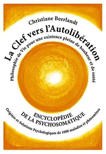 9789075849042: La Clef vers l'Autolibération - Origines psychologiques de 1000 maladies