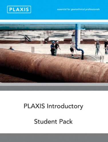 Plaxis Introductory: Student Pack and Tutorial Manual 2010 (Mixed media product)