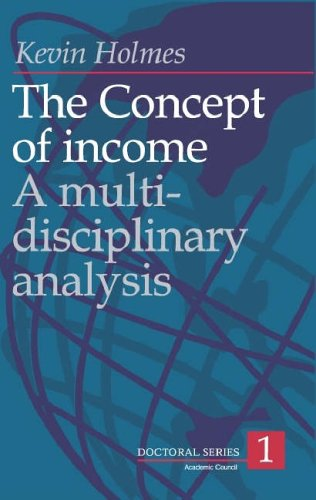 The Concept Of Income: A Multi Disciplinary Analysis: Dr. Kevin Holmes