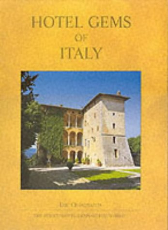 Hotel Gems of Italy (Hotel Gems of the World) (907612406X) by Luc Quisenaerts; Anne Davis; Owen Davis