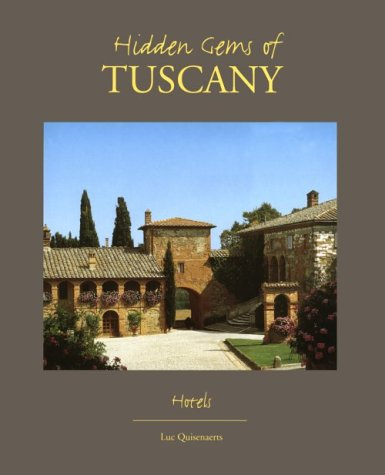 Hidden Gems of Tuscany: Hotels (9076124329) by Luc Quisenaerts