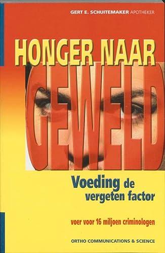 Honger naar geweld: voeding, de vergeten factor: Schuitemaker, Gert E.