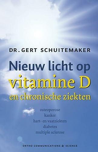Nieuw licht op vitamine D en chronische ziekten: osteoporose kanker hart-en vaatziekten diabetes ...