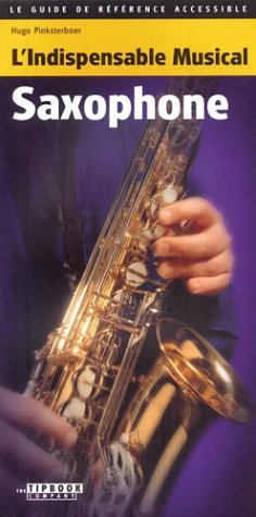9789076192635: TIPBOOKS FRENCH EDITION L'INDISPENSABLE MUSICAL SAXOPHONE SOFTCOVER