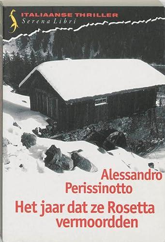 HET JAAR DAT ZE ROSETTA VERMOORDDEN: PERISSINOTTO, ALESSANDRO