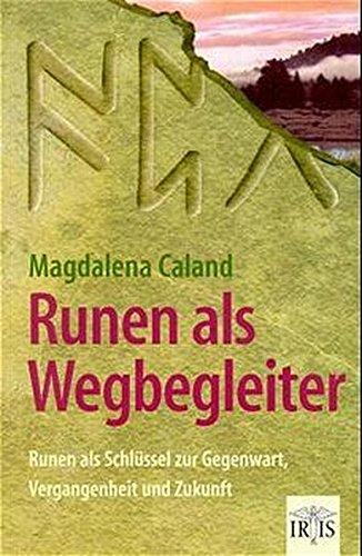 9789076274515: Runen als Wegbegleiter: Runen als Schl�ssel zur Gegenwart, Vergangenheit und Zukunft