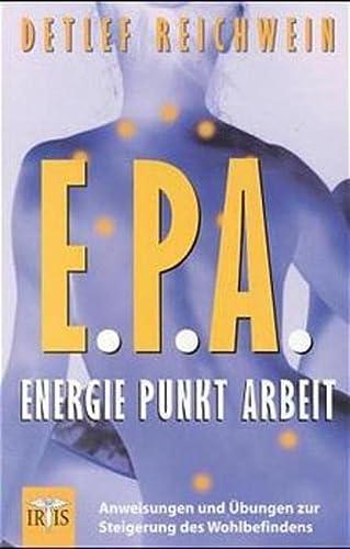 9789076274928: EPA. Energie Punkt Arbeit: Anweisungen und �bungen zur Steigerung des Wohlbefindens
