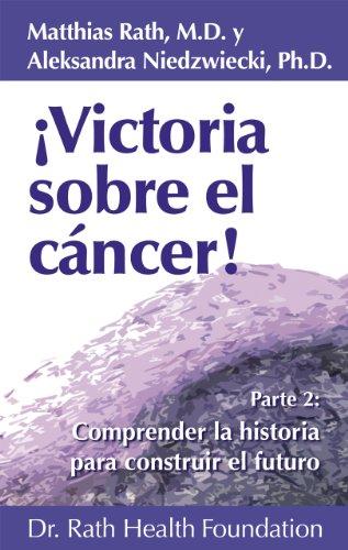 9789076332918: Victoria sobre el cáncer! Parte 2: Comprender la historia para construir el futuro