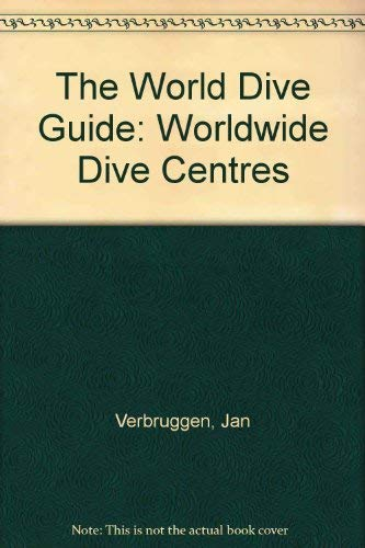 9789076353012: The World Dive Guide: Worldwide Dive Centres