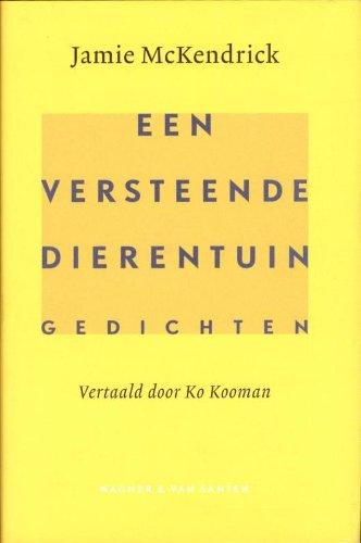 Een versteende dierentuin. Gedichten vertaald door Ko Kooman.: MCKENDRICK, JAMIE.