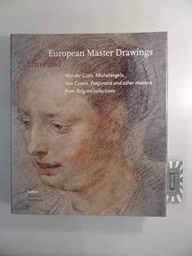european master drawings unveiled van der goes michelangelo van goyen fragonard and other masters from belgian collections