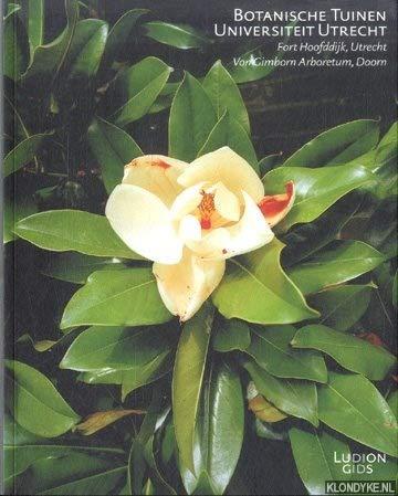 9789076588438: Botanische Tuinen Universiteit Utrecht: Fort Hoofddijk, Utrecht / Von Gimborn Arboretum, Doorn (Ludion Gids)