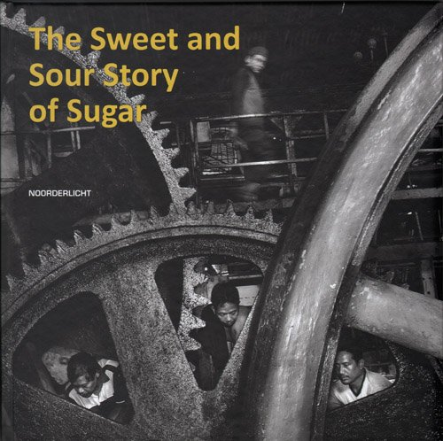 9789076703503: The Sweet and Sour Story of Sugar