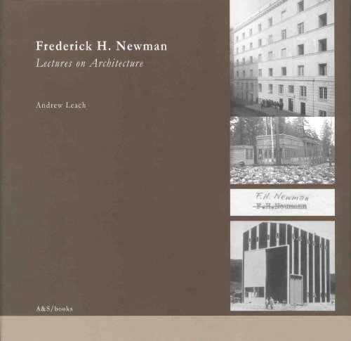 FREDERICK H. NEWMAN LECTURES ON ARCHITECTURE: ANDREW LEACH