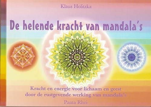 9789076771144: De helende kracht van mandala's / druk 1: kracht en energie voor lichaam en geest door de rustgevende werking van mandala's