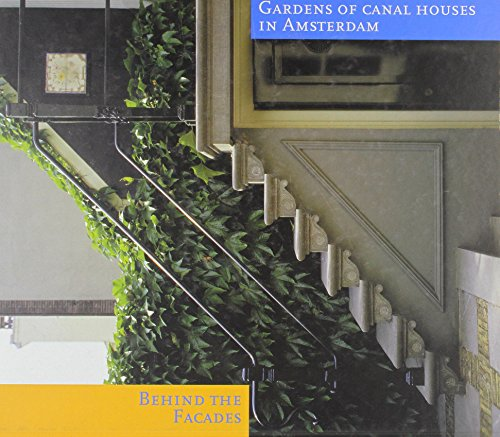9789076863344: Behind the Facades: Gardens of the Canal Houses in Amsterdam