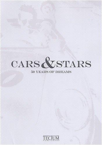 Cars & Stars. 50 Years of Dreams.: Tagliaferri, Mariarosaria, Carlo Ducci und Paolo Matteo ...