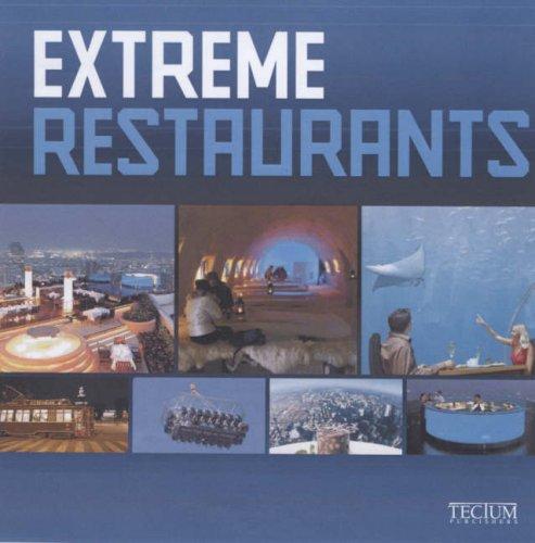Extreme Restaurants (English, Dutch and French Edition): Birgit Krols