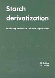 Starch Derivatization: Fascinating And Unique Industrial Opportunities: Gotlieb, K. F.