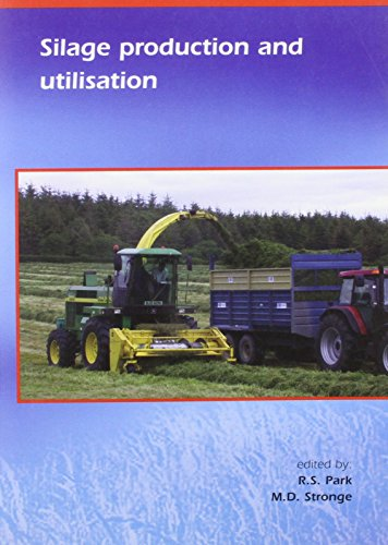 9789076998756: Silage Production And Utilisation: Proceedings of the Xivth International Silage Conference, a Satelite Workshop of the Xxth International Grassland Congress, July 2005, Belfast, Northern Ireland
