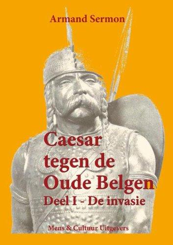 9789077135341: Deel 1 de invasie (Caesar tegen de oude Belgen)
