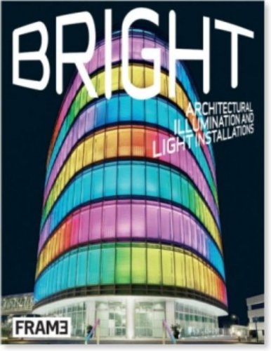 9789077174142: Bright: architectural illumination and light projections