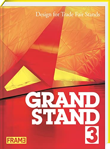 Grand Stand 3: Design for Trade Fair Stands (Hardback): Sarah Schultz, Marlous Van Rossum-Willems
