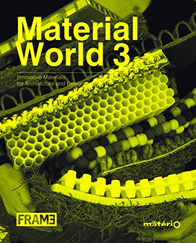 Material World 3: Innovative Materials for Architecture and Design: Ternaux, Elodie