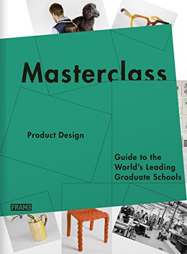 9789077174715: Masterclass: Product Design: Guide to the World's Leading Graduate Schools